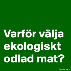 BoldomaticPost_Varfor-valja-ekologiskt-odlad
