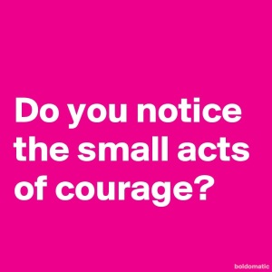 BoldomaticPost_Do-you-notice-the-small-acts