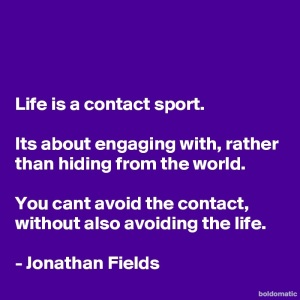 BoldomaticPost_Life-is-a-contact-sport-Its-a