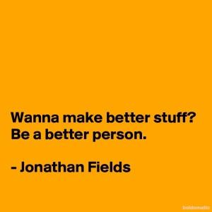 BoldomaticPost_Wanna-make-better-stuff-Be-a
